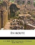 En Route, J-k 1848-1907 Huysmans and C. Kegan Paul, 1172838151
