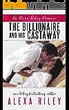 The Billionaire & His Castaway (An Alexa Riley Promises Book 3)