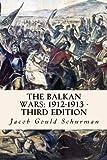 The Balkan Wars: 1912-1913 - Third Edition