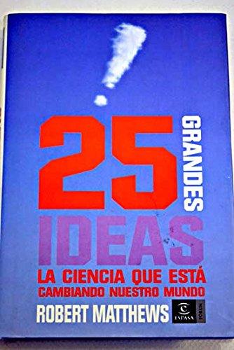 Descargar Libro 25 Grandes Ideas. La Ciencia Está Cambiando El Mundo Robert Matthews