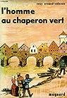 L'homme au chaperon vert par Arnaud-Valence