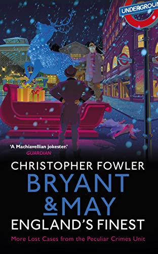 Bryant & May - England's Finest: (Short Stories)