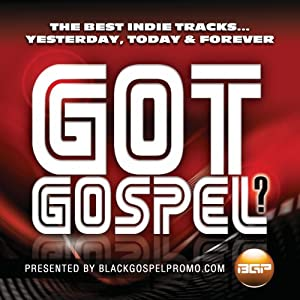 Got Gospel? Presented By Black Gospel Promo