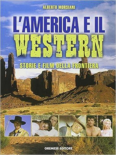 L'America e il western. Storie e film della frontiera
