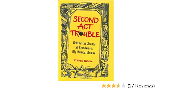 Second act trouble behind the scenes at broadways big musical second act trouble behind the scenes at broadways big musical bombs kindle edition by steven suskin arts photography kindle ebooks amazon fandeluxe Image collections
