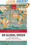 On Global Order: Power, Values, and t...