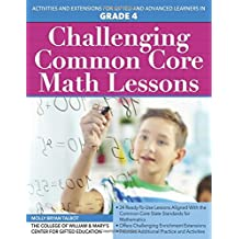 Challenging Common Core Math Lessons (Grade 4): Activities and Extensions for Gifted and Advanced Learners in...