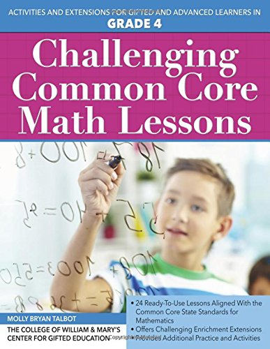 Challenging Common Core Math Lessons (Grade 4): Activities and Extensions for Gifted and Advanced Learners in Grade 4