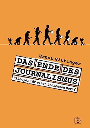 das-ende-des-journalismus-pldoyer-fr-einen-bedrohten-beruf
