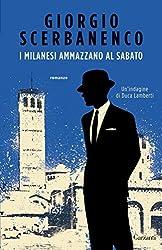 I milanesi ammazzano al sabato: Un'indagine di Duca Lamberti (Garzanti Narratori) (Italian Edition)
