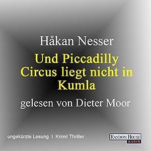 Und Piccadilly Circus liegt nicht in Kumla Hörbuch