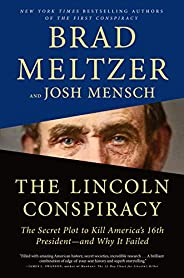 The Lincoln Conspiracy: The Secret Plot to Kill America's 16th President--and Why It Fa