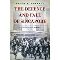 Defence & Fall Of Singapore