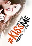 Objetivo: tú y yo (#KissMe 2) (FICCIÓN JUVENIL)