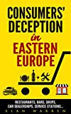 Consumers' Deception in Eastern Europe: Restaurants, Bars, Shops, Car Dealerships, Service Stations...