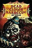 Dead Clown Barbecue, Jeff Strand, 1937128458