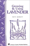 Growing and Using Lavender: Storey's Country Wisdom Bulletin  A.155