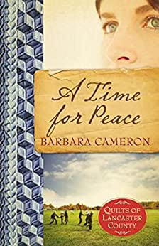 A Time for Peace: Quilts of Lancaster County - Book 3 by [Cameron, Barbara]