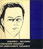 img - for Vasarely. ...Inconnu / The Unknown Vasarely/ Der Unbekannte Vasarely book / textbook / text book