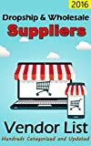 Dropship & Wholesale Suppliers: Vendors Master List: Hundreds of Links Categorized and Updated Dropshipping List