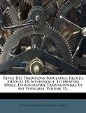 revue des traditions populaires recueil mensuel de mythologie litt?rature orale ethnographie traditionnelle et art populaire volume 15 french edition