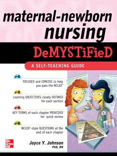 Maternal-Newborn Nursing DeMYSTiFieD: A Self-Teaching Guide: A Self-Teaching Guide (Demystified Nursing) Pdf
