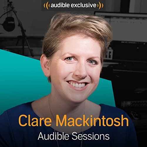 Clare Mackintosh - March 2018: Audible Sessions: FREE Exclusive Interview - Mackintosh Panel