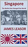 Front cover for the book Singapore: the battle that changed the world by James Leasor