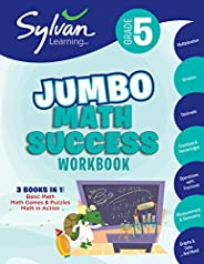 5th Grade Jumbo Math Success Workbook: Activities, Exercises, and Tips to Help Catch Up, Keep Up, and Get Ahead (Sylvan Math