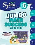 5th Grade Jumbo Math Success Workbook: Activities, Exercises, and Tips to Help Catch Up, Keep Up, and Get Ahead (Sylvan Math Jumbo Workbooks)