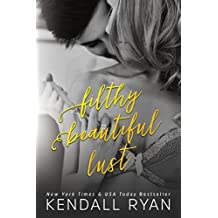 Filthy Beautiful Lust (Filthy Beautiful Lies Book 3)
