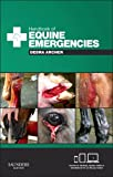 Handbook of Equine Emergencies, Archer, Debra Catherine, 0702045454