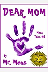 DEAR MOM: A Children's Story for Moms in Dr. Seuss Style Rhyme (Meus Tales #5) Kindle Edition