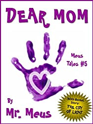 DEAR MOM: A Children's Story for Moms in Dr. Seuss Style Rhyme (Meus Tales #5)