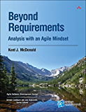 Beyond Requirements: Analysis with an Agile Mindset (Agile Software Development Series)