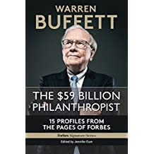 Warren Buffett: The $59 Billion Philanthropist: 15 Profiles From The Pages Of Forbes