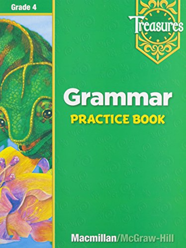Macmillan McGraw-Hill Treasures: Grammar Practice Book, Grade 4