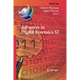 Advances in Digital Forensics XI: 11th IFIP WG 11.9 International Conference, Orlando, FL, USA, January 26-28, 2015, Revised Selected Papers