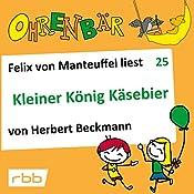 Kleiner König Käsebier (Ohrenbär 25)   Herbert Beckmann