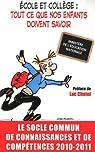 Ecole et collège : tout ce que nos enfants doivent savoir, 2010-2011 par CNDP
