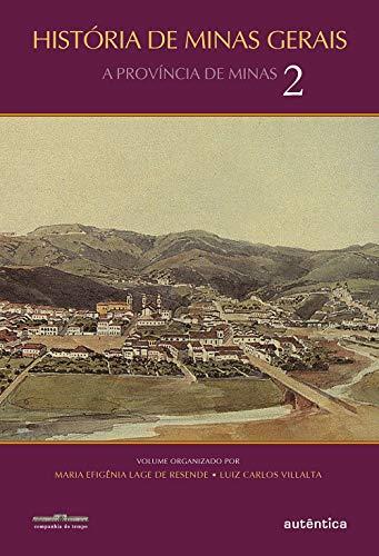 História de Minas Gerais: A Província de Minas - Vol. 2: Volume 2
