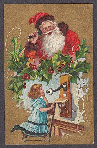 Christmas Postcard Holly - Santa Claus talking to girl on telephone embossed holly Christmas postcard 1909