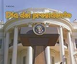 Día del presidente (Fiestas) (Spanish Edition)