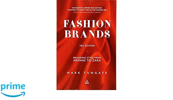 Fashion Brands: Branding Style from Armani to Zara: Amazon.es: Mark Tungate: Libros en idiomas extranjeros