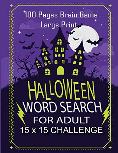 15 Halloween Words (Halloween Word Search For Adult - 100 Page Brain Game Large Print 15x15 Challenge: Large Print Word Search Book For Adults Find Puzzles with Pictures ... Halloween Activity Book (Halloween)
