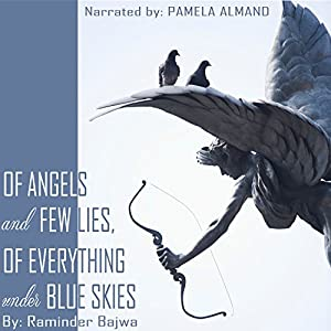 Of Angels and Few Lies, of Everything Under Blue Skies Audiobook