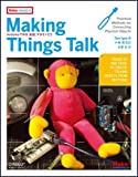 Making Things Talk ―Arduinoで作る「会話」するモノたち (Make:PROJECTS)