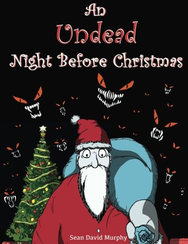 An Undead Night Before Christmas (The Undead Holidays) (Volume 1) ()
