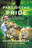 img - for Part of the Pride: My Life Among the Big Cats of Africa book / textbook / text book
