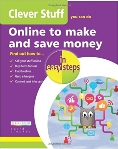 Book Clever Stuff You Can Do Online To Make and Save Money (In Easy Steps)